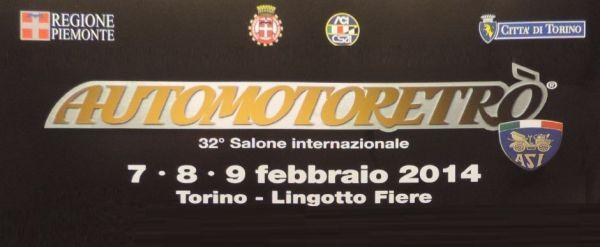 AUTOMOTORETRO' 7 - 9 FEBBRAIO 2014 LINGOTTO FIERE / TORINO